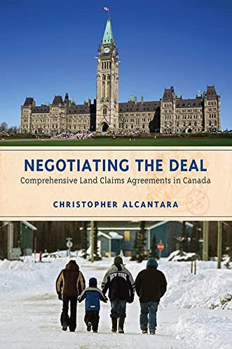 9781442612846: Negotiating the Deal: Comprehensive Land Claims Agreements in Canada