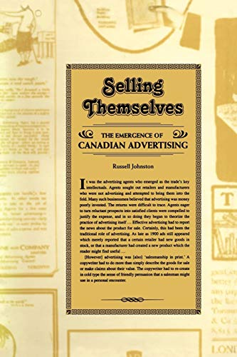 9781442613072: Selling Themselves: The Emergence of Canadian Advertising (Heritage)