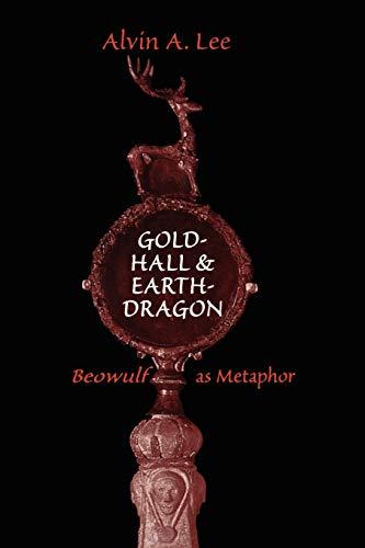 9781442613126: Gold-Hall and Earth-Dragon: Beowulf As Metaphor