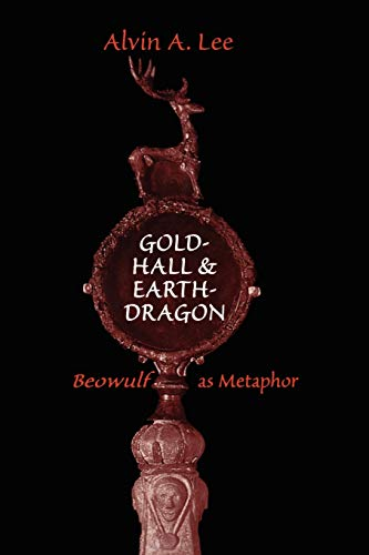 9781442613126: Gold-Hall and Earth-Dragon: 'Beowulf' as Metaphor (Heritage)