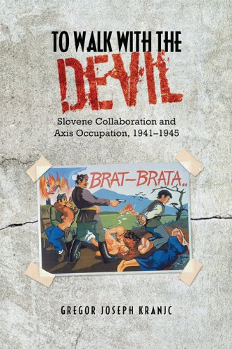 9781442613300: To Walk With the Devil: Slovene Collaboration and Axis Occupation, 1941-1945