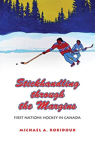 9781442613386: Stickhandling through the Margins: First Nations Hockey in Canada