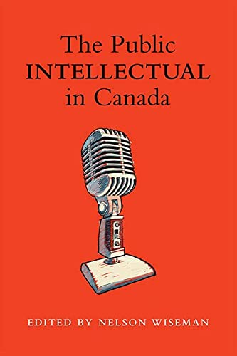 9781442613393: The Public intellectual in Canada