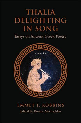 9781442613430: Thalia Delighting in Song: Essays on Ancient Greek Poetry (Phoenix Supplementary Volumes)