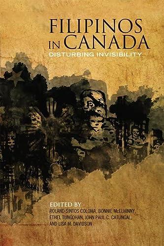 9781442613492: Filipinos in Canada: Disturbing Invisibility