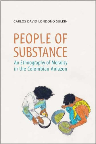9781442613737: People of Substance: An Ethnography of Morality in the Colombian Amazon (Anthropological Horizons)