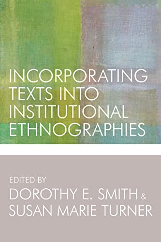 9781442614802: Incorporating Texts into Institutional Ethnographies