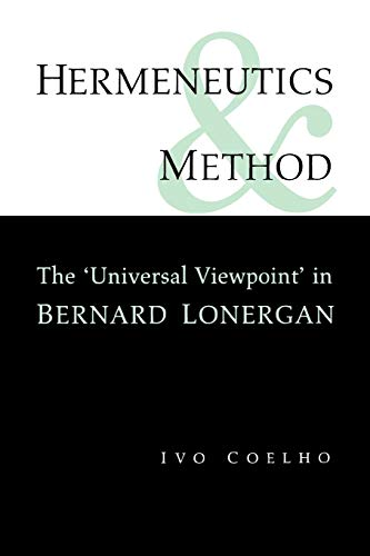 9781442614918: Hermeneutics and Method: A Study of the 'Universal Viewpoint' in Bernard Lonergan (Heritage)