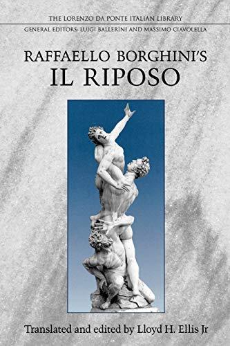 Raffaello Borghini's Il Riposo (Lorenzo Da Ponte Italian Library): Ellis, Lloyd H. Jr.