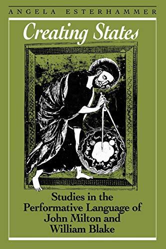 9781442614949: Creating States: Studies in the Performative Language of John Milton and William Blake (Heritage)