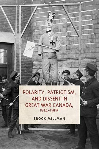 9781442615380: Polarity, Patriotism, and Dissent in Great War Canada, 1914-1919