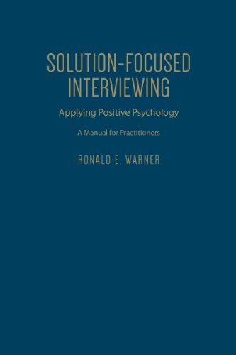 9781442615496: Solution-Focused Interviewing: Applying Positive Psychology, A Manual for Practitioners