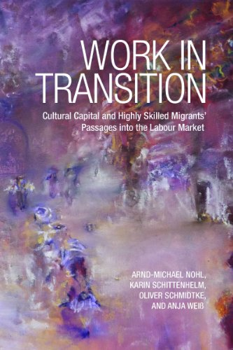 Work in Transition: Cultural Capital and Highly: Nohl, Arnd-Michael, Schittenhelm,