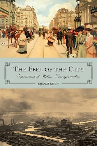 The Feel of the City: Experiences of Urban Transformation: Kenny, Nicolas