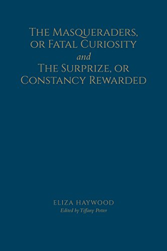 9781442615878: The Masqueraders, or Fatal Curiosity, and The Surprize, or Constancy Rewarded