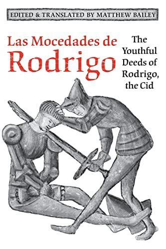 9781442615953: Las Mocedades De Rodrigo: The Youthful Deeds of Rodrigo, the Cid (Medieval Academy Books)