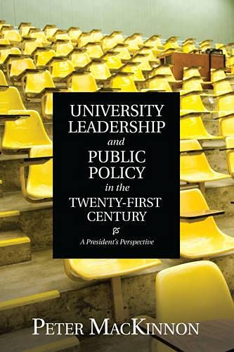 University Leadership and Public Policy in the Twenty-First Century: A President's Perspective...
