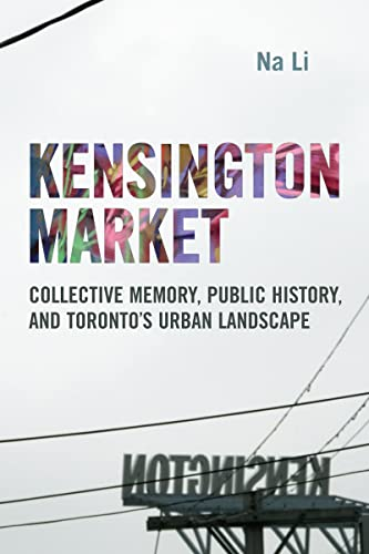 9781442616219: Kensington Market: Collective Memory, Public History, and Toronto's Urban Landscape