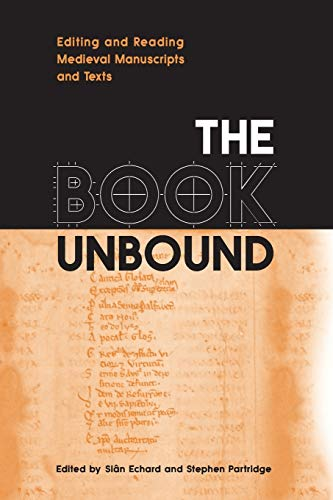 9781442623705: The Book Unbound: Editing and Reading Medieval Manuscripts and Texts (Studies in Book and Print Culture)
