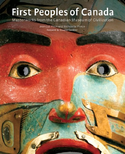 9781442626126: First Peoples of Canada: Masterworks from the Canadian Museum of Civilization