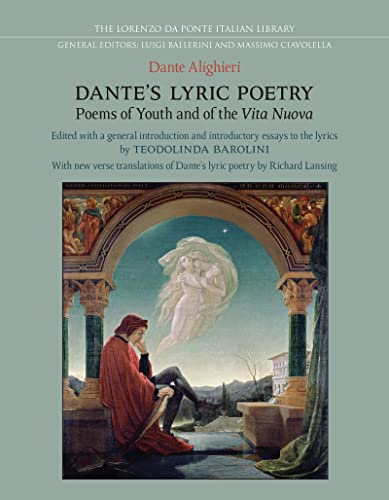 Dantes Lyric Poetry: Poems of Youth and of the Vita Nuova