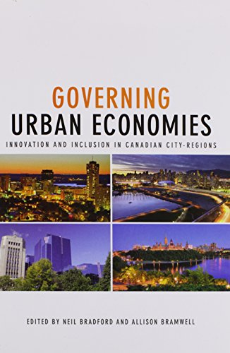 9781442626270: Governing Urban Economies: Innovation and Inclusion in Canadian City Regions (Innovation, Creativity, and Governance in Canadian City-regions)