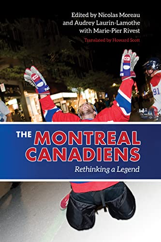 9781442626331: The Montreal Canadiens: Rethinking a Legend
