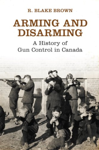 9781442626379: Arming and Disarming: A History of Gun Control in Canada (Osgoode Society for Canadian Legal History)