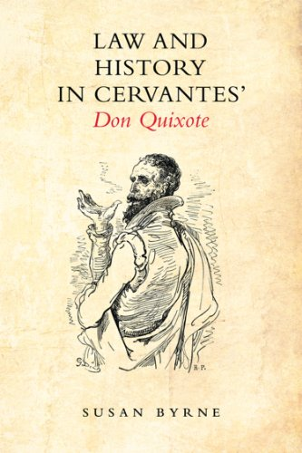 Law and History in Cervantes' Don Quixote (Toronto Iberic): Byrne, Susan