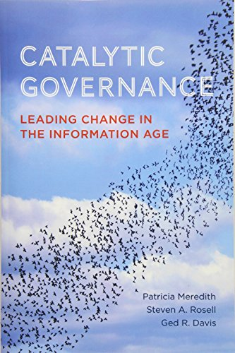 Catalytic Governance: Leading Change in the Information Age (Rotman-UTP Publishing): Meredith, ...