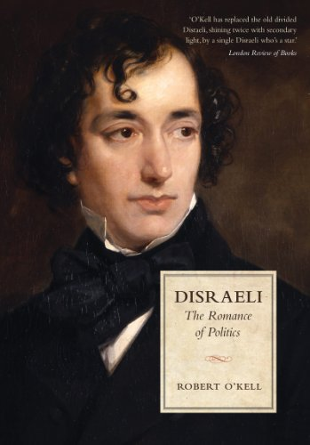 Disraeli: The Romance of Politics: Robert P. O'Kell