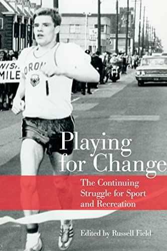 9781442628205: Playing for Change: The Continuing Struggle for Sport and Recreation