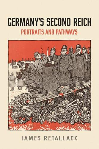 Germany's Second Reich: Portraits and Pathways (German and European Studies): Retallack, James