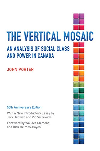 Vertical Mosaic: An Analysis of Social Class and Power in Canada, 50th Anniversary Edition: Porter,...