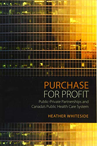 9781442628755: Purchase for Profit: Public-Private Partnerships and Canada's Public Health Care System