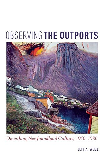 9781442628946: Observing the Outports: Describing Newfoundland Culture, 1950-1980