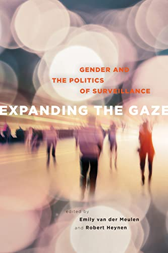 9781442628960: Expanding the Gaze: Gender and the Politics of Surveillance
