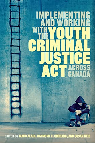 Implementing and Working with the Youth Criminal Justice Act Across Canada (Hardback)