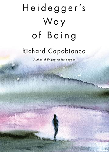 Heidegger's Way of Being: Capobianco, Richard M.