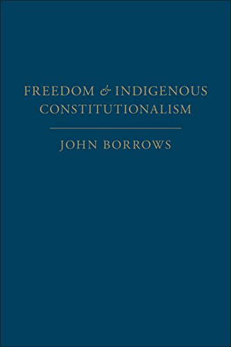 9781442630932: Freedom and Indigenous Constitutionalism