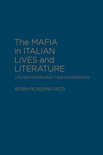 The Mafia in Italian Lives and Literature: Life Sentences and Their Geographies (Cultural Spaces): ...