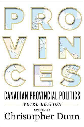 9781442633995: Provinces: Canadian Provincial Politics, Third Edition