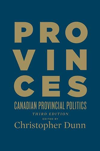 9781442634008: Provinces: Canadian Provincial Politics, Third Edition