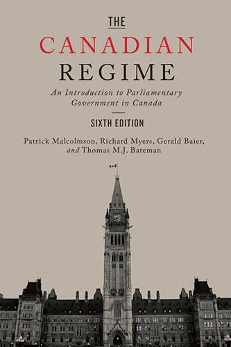 9781442635968: The Canadian Regime: An Introduction to Parliamentary Government in Canada, Sixth Edition