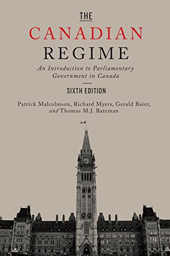 9781442635975: The Canadian Regime: An Introduction to Parliamentary Government in Canada, Sixth Edition