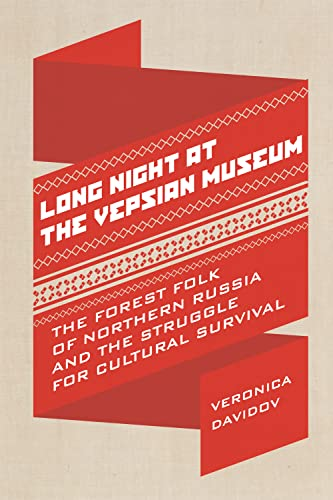 Long Night at the Museum: Vepsian Forest: Veronica Davidov