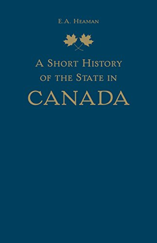 9781442637078: A Short History of the State in Canada (Themes in Canadian History)