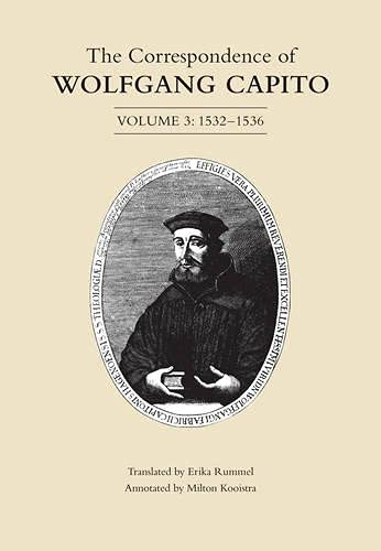 9781442637214: The Correspondence of Wolfgang Capito: 1532-1536