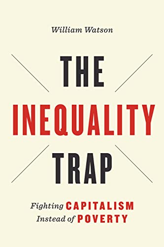 9781442637245: The Inequality Trap: Fighting Capitalism Instead of Poverty (UTP Insights)
