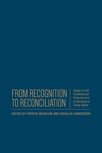 9781442637290: From Recognition to Reconciliation: Essays on the Constitutional Entrenchment of Aboriginal and Treaty Rights